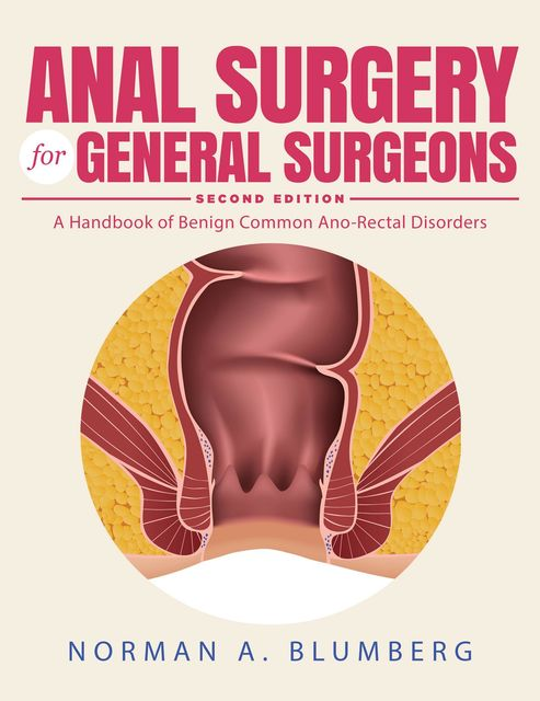 Anal Surgery for General Surgeons, Norman A. Blumberg