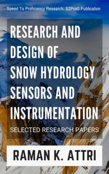 Research and Design of Snow Hydrology Sensors and Instrumentation, Raman K. Attri