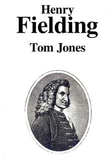 Tom Jones La historia de Tom Jones, expósito, Henry Fielding