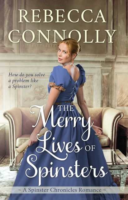 The Merry Lives of Spinsters, Rebecca Connolly