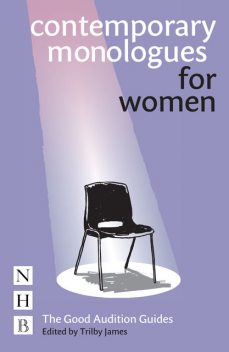 Contemporary Monologues for Women, Trilby James