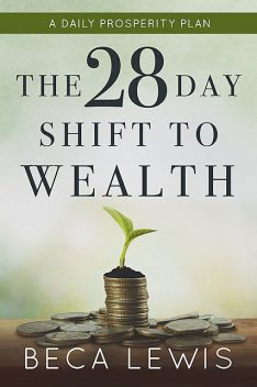 The 28 Day Shift To Wealth, Beca Lewis