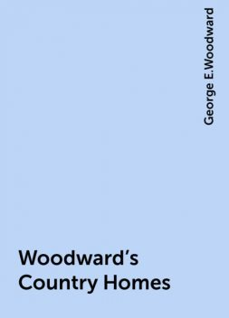 Woodward's Country Homes, George E.Woodward