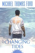 Changing Tides, Michael Thomas Ford