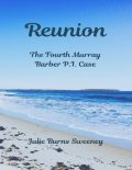 Reunion : The 4th Murray Barber P.I. Case Story, Julie Burns-Sweeney