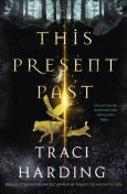 This Present Past, Traci Harding