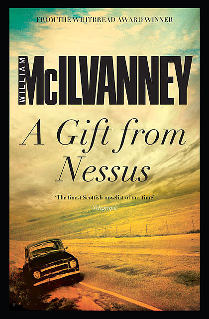 A Gift from Nessus, William McIlvanney
