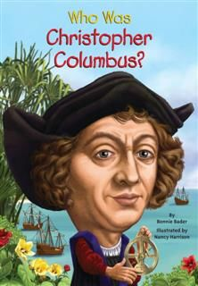 Who Was Christopher Columbus, Bonnie Bader