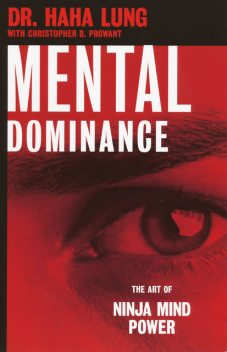 Mental Dominance, Haha Lung, Christopher B. Prowant