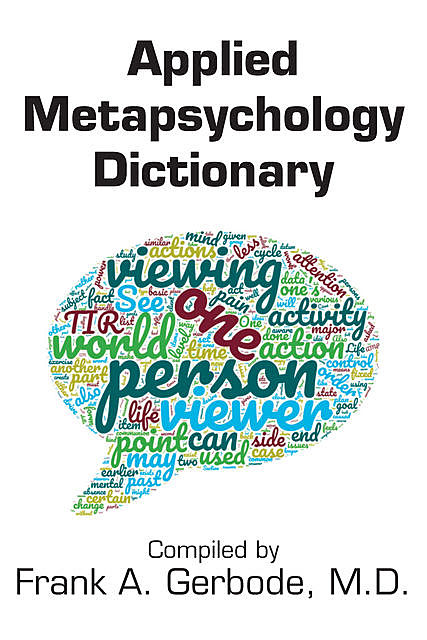 Applied Metapsychology Dictionary, Frank A.Gerbode