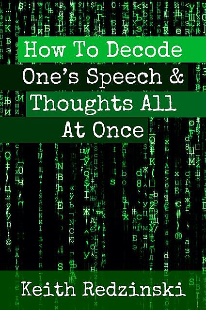 How To Decode One's Speech & Thoughts All At Once, Keith Redzinski