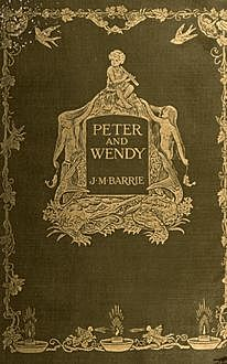 Peter and Wendy, J. M. Barrie