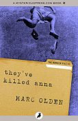They've Killed Anna, Marc Olden