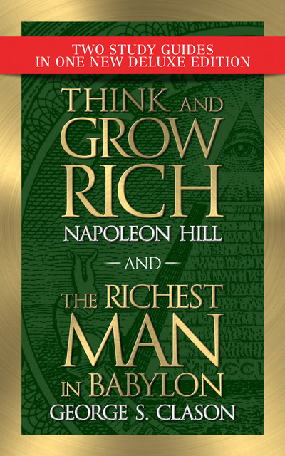 Think and Grow Rich and The Richest Man in Babylon with Study Guides, Napoleon Hill, George Clason