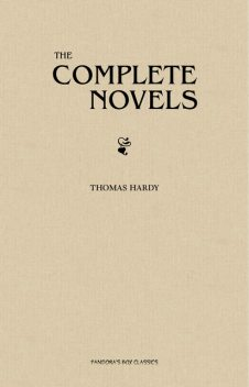 Thomas Hardy: The Complete Novels [Tess of the D'Urbervilles, Jude the Obscure, The Mayor of Casterbridge, Two on a Tower, etc] (Book House), Thomas Hardy, Book House