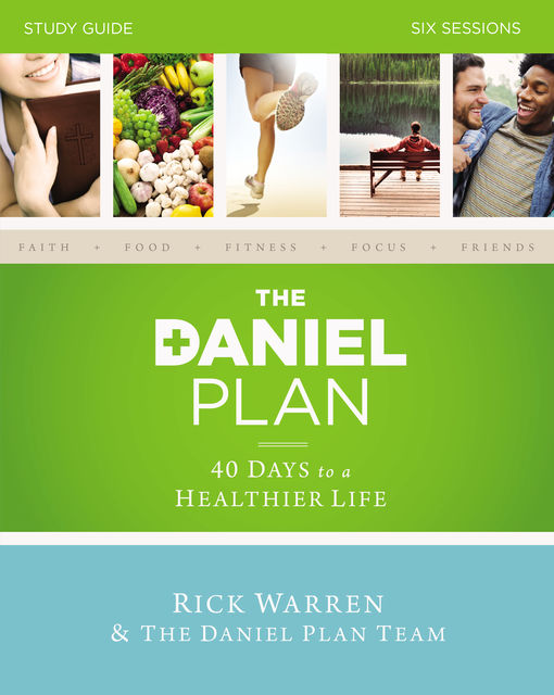 The Daniel Plan Study Guide, Rick Warren