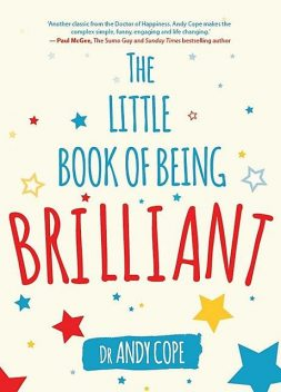 The Little Book of Being Brilliant, Andy Cope