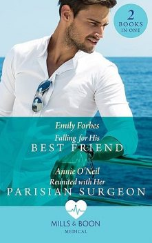 Falling For His Best Friend, Emily Forbes, Annie O'Neil