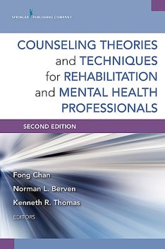 Counseling Theories and Techniques for Rehabilitation and Mental Health Professionals, Second Edition, CRC, Fong Chan