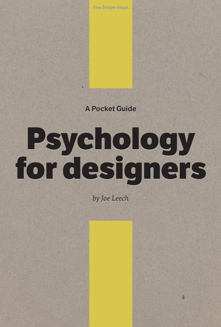 A Pocket Guide to Psychology for designers, Joe Leech