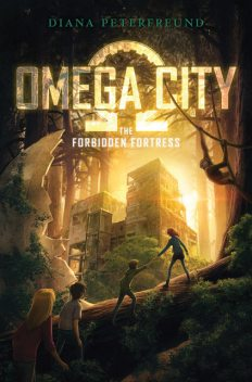Omega City: The Forbidden Fortress, Diana Peterfreund