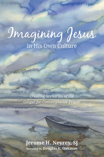 Imagining Jesus in His Own Culture, Jerome H. Neyrey