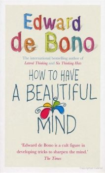 How To Have A Beautiful Mind, Edward, de Bono