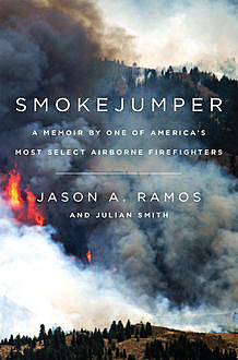 Smokejumper, Jason A. Ramos, Julian Smith
