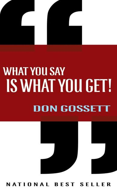 What You Say Is What You Get, Don Gossett
