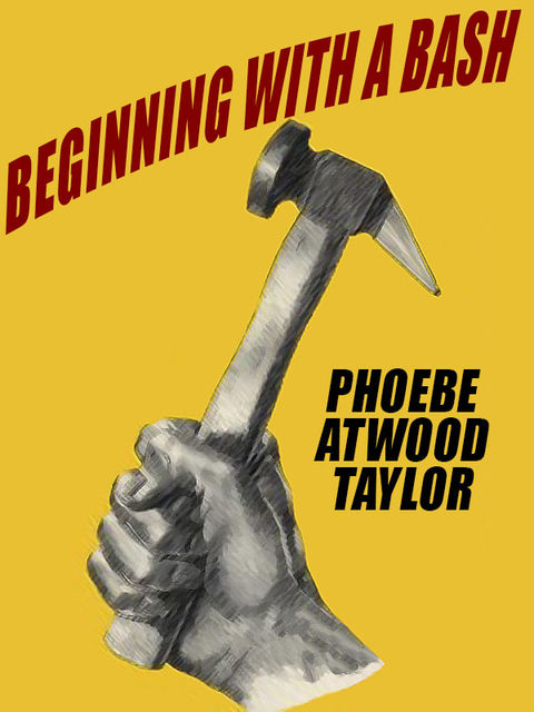 Beginning with a Bash, Phoebe Atwood Taylor, Alice Tilton
