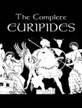 The Complete Works of Euripides, Euripides
