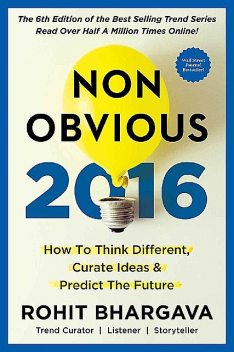 Non-Obvious 2016 Edition: How To Think Different, Curate Ideas \& Predict The Future \( PDFDrive.com \).epub, Rohit Bhargava