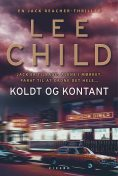 Koldt og kontant, Lee Child