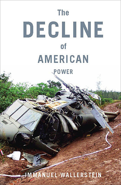 The Decline of American Power, Immanuel Wallerstein