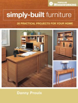Simply-Built Furniture, Danny Proulx