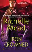 Iron Crowned, Richelle Mead