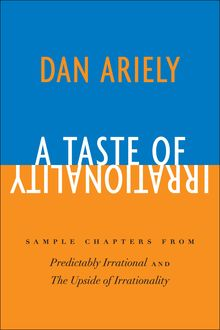 A Taste of Irrationality, Dan Ariely