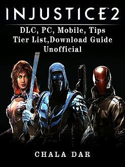 Injustice 2 Game Guide Unofficial, The Yuw
