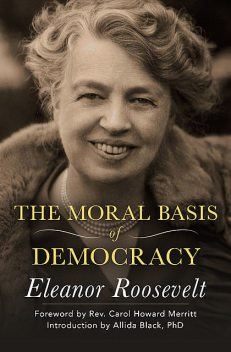 The Moral Basis of Democracy, Eleanor Roosevelt