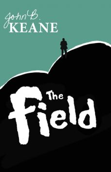 The Field, by John B Keane, John B Keane