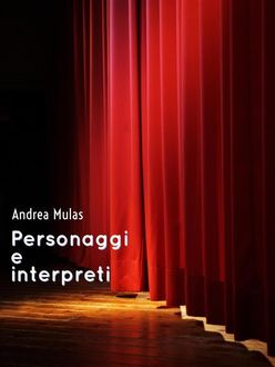Personaggi e interpreti, Andrea Mulas