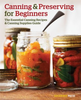 Canning and Preserving for Beginners, Rockridge Press