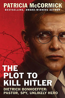 The Plot to Kill Hitler, Patricia McCormick