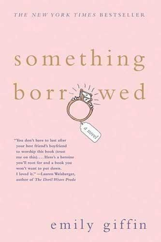 Something Borrowed, Emily Giffin