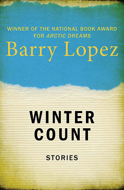 Winter Count, Barry Lopez