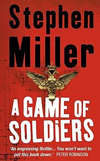 A Game of Soldiers, Stephen Miller