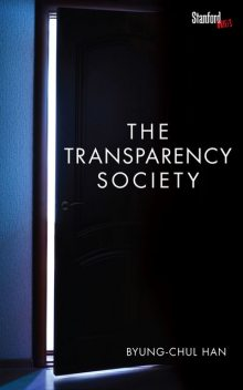 The Transparency Society, Byung-Chul Han