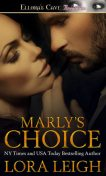 Marly's Choice, Lora Leigh