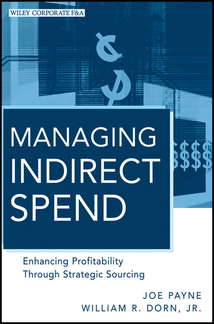 Managing Indirect Spend, Joe Payne, William R.Dorn