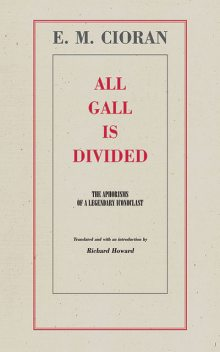All Gall is Divided, E.M. Cioran